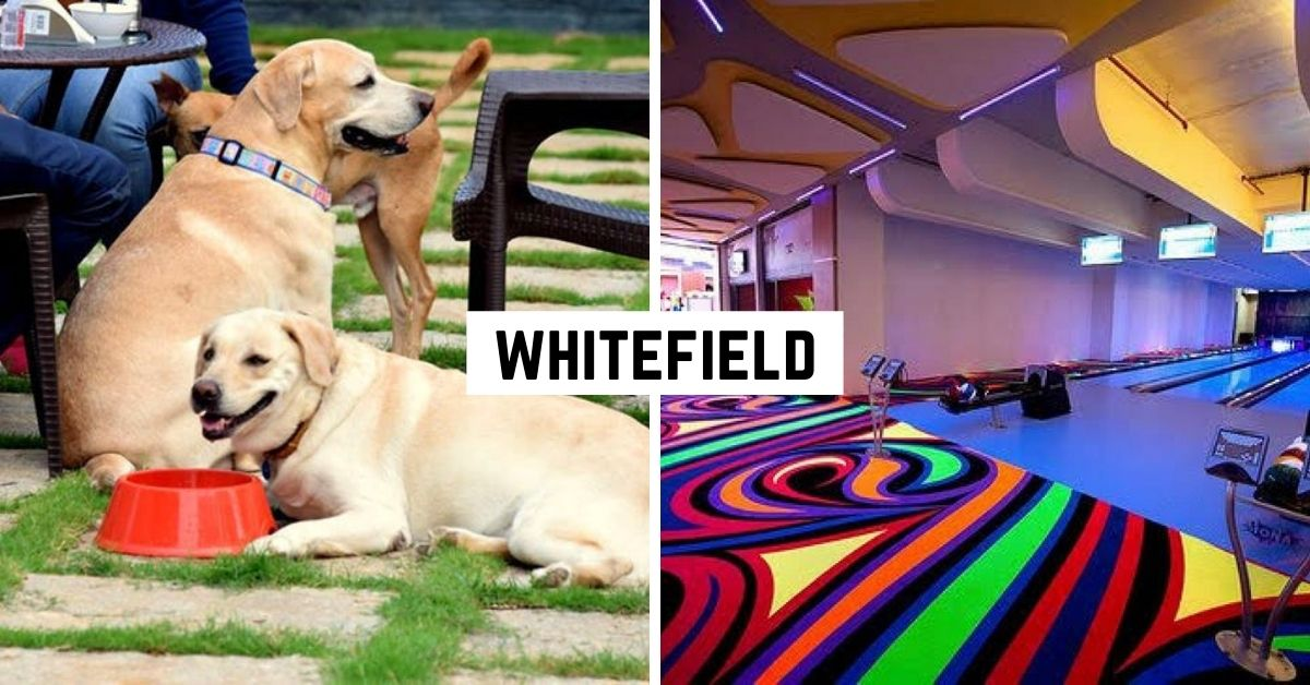 things to do in Whitefield